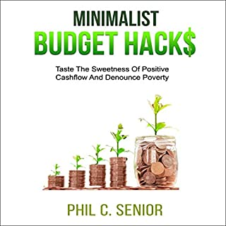Minimalist Budget Hacks: Taste the Sweetness of Positive Cashflow and Denounce Poverty cover art