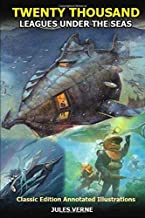 TWENTY THOUSAND LEAGUES UNDER THE SEAS: Classic Edition Annotated Illustrations