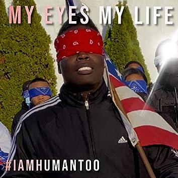 My Eyes, My Life