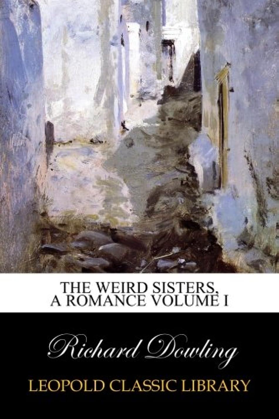 アルコール政治的傷跡The Weird Sisters, A Romance Volume I