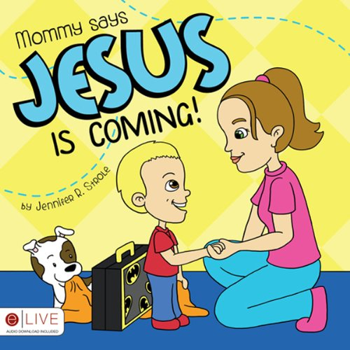 Mommy says Jesus is Coming! audiobook cover art