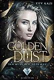 Golden Dust. Der Kuss der Todesfee