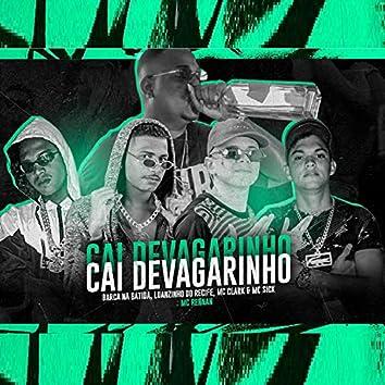 Cai Devagarinho (feat. Mc Rennan & Mc Sick) (Brega Funk)