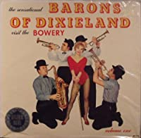 The Sensational Barons of Dixieland visit the Bowery (Volume One)