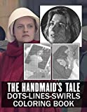 The Handmaids Tale Dots Lines Swirls Coloring Book: Stress-Relief The Handmaids Tale Adult Activity Swirls-Dots-Diagonal Books For Women And Men