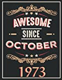 awesome since october 1973: gifts for men ,birthday gifts for Him man...women friend brother,Funny Card Alternative,Gift Idea for Son...grandfather ,Happy Birthday Card Alternative,Notebook