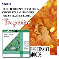 Temptation/Percussive Moods by Johnny Keating (2004-02-01)