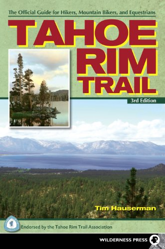 Tahoe Rim Trail: The Official Guide for Hikers, Mountain Bikers and Equestrians (English Edition)