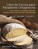 Libro de Cocina para Panadería Cetogénica: Pan bajo en carbohidratos, paleolítico, sins gluten, sin granos