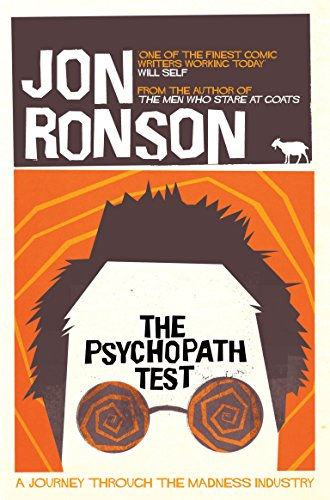 The Psychopath Test: A Journey Through the Madness Industry (English Edition)