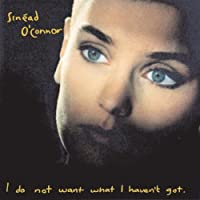 I Do Not Want What I Haven't Got (1990-07-01)