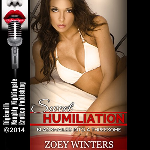 Sweet Humiliation     Blackmailed into a Threesome              Written by:                                                                                                                                 Zoey Winters                               Narrated by:                                                                                                                                 Vivian Lee Fox                      Length: 41 mins     Not rated yet     Overall 0.0