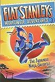 Flat Stanley's Worldwide Adventures #3: The Japanese Ninja Surprise (Flat Stanley's Worldwide Adventures, 3)