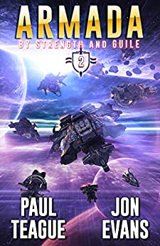 Armada (By Strength and Guile Book 2) by [Paul Teague, Jon Evans]