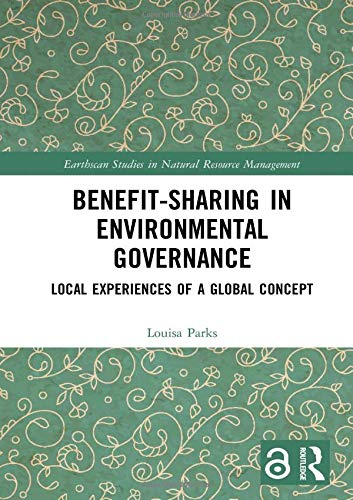 Compare Textbook Prices for Benefit-sharing in Environmental Governance Open Access: Local Experiences of a Global Concept Earthscan Studies in Natural Resource Management 1 Edition ISBN 9780367181871 by Parks, Louisa