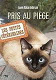 Les petits vétérinaires - tome 06 : Pris au piège (06)