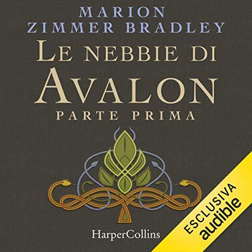 Le nebbie di Avalon. Parte prima copertina