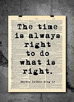 Martin Luther King - The Time Is Always Right Quote - Dictionary Art Print - Vintage Dictionary Print 8x10 inch Home Vintage Art Wall Art for Home Wall For Living Room Bedroom Office Ready-to-Frame
