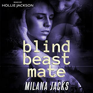 Blind Beast Mate     Dystopian Adult Fairy Tale              By:                                                                                                                                 Milana Jacks                               Narrated by:                                                                                                                                 Hollie Jackson                      Length: 2 hrs and 34 mins     3 ratings     Overall 4.7