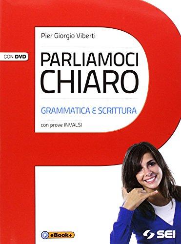Parliamoci chiaro. Grammatica e scrittura. Prove INVALSI. Per le Scuole superiori. Con DVD. Con e-book