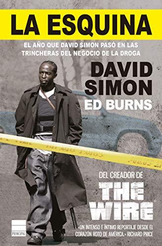 La esquina: El año que David Simon pasó en las trincheras del negocio de la droga (Principal Bolsillo)