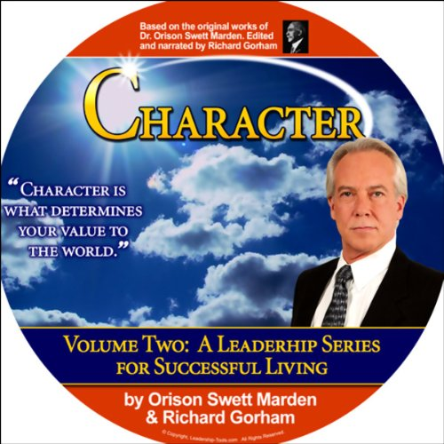 Character                   By:                                                                                                                                 Richard Gorham,                                                                                        Orison Swett Marden                               Narrated by:                                                                                                                                 Richard Gorham                      Length: 1 hr and 40 mins     Not rated yet     Overall 0.0