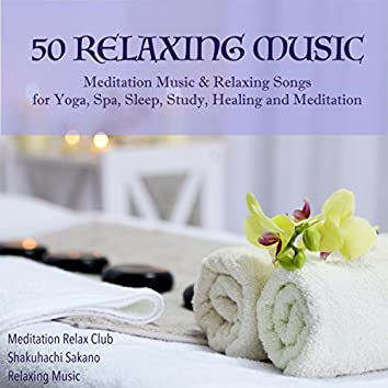 50 Relaxing Music - Meditation Music & Relaxing Songs for Yoga, Spa, Sleep, Study, Healing and Meditation