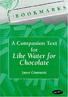 Bookmarks: A Companion Text for Like Water for Chocolate