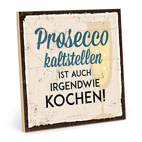 TypeStoff Holzschild mit Spruch – Prosecco KALTSTELLEN – im Vintage-Look mit Zitat als Geschenk und Dekoration zum Thema Sekt und Kochen (19,5 x 19,5 cm)