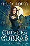 Quiver of Cobras (The Fractured Faery Book 2)