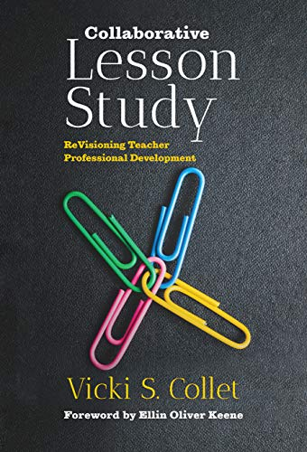 Compare Textbook Prices for Collaborative Lesson Study: ReVisioning Teacher Professional Development  ISBN 9780807763070 by Collet, Vicki S.,Keene, Ellin Oliver