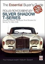 Rolls-Royce Silver Shadow & Bentley T-Series: The Essential Buyer s Guide