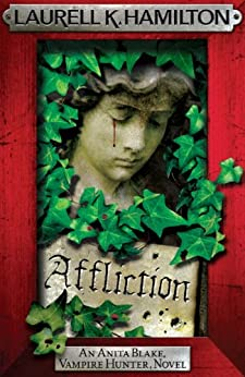 Affliction (Anita Blake Vampire Hunter Book 22) by [Laurell K. Hamilton]