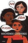 No son micro. Machismos cotidianos / They Are Not Micro. Everyday Machismo par Derbez