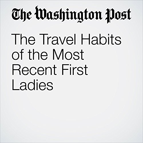 The Travel Habits of the Most Recent First Ladies audiobook cover art