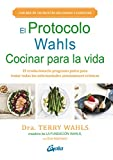 El protocolo Wahls. Cocinar para la vida. El revolucionario programa paleo para tratar todas las enfermedades autoinmunes crónicas (Salud natural)
