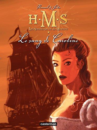 H.M.S. - His Majesty's Ship (Tome 6) - Le Sang de Caroline
