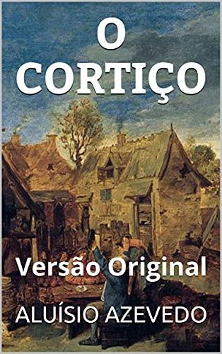 O CORTIÇO: Versão Original