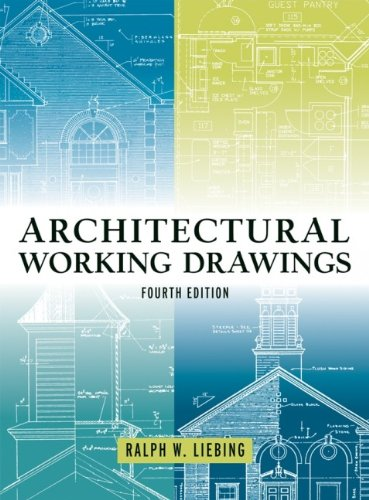 Architectural Working Drawings, Fourth Edition