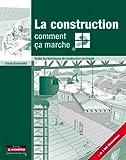 La construction, comment ça marche ? Toutes les techniques de construction en images - Le Moniteur - 14/11/2012