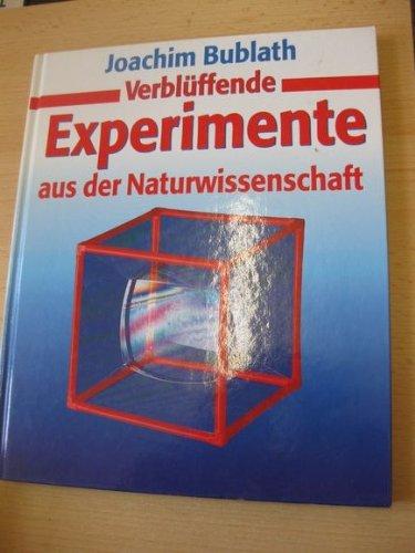 Verblüffende Experimente aus der Naturwissenschaft