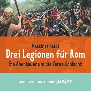 Drei Legionen für Rom. Ein Abenteuer um die Varus-Schlacht Titelbild
