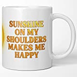 Sunshine Sunny Happy Coffee Mug John Denver Sunshine On...