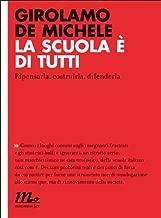 La scuola è di tutti. Ripensarla, costruirla, difenderla (Indi Vol. 23) (Italian Edition)