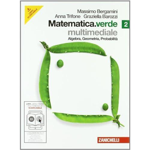 Matematica.verde. Algebra. Geometria. Probabilità. Per le Scuole superiori. Con CD-ROM. Con DVD. Con espansione online (Vol. 2)