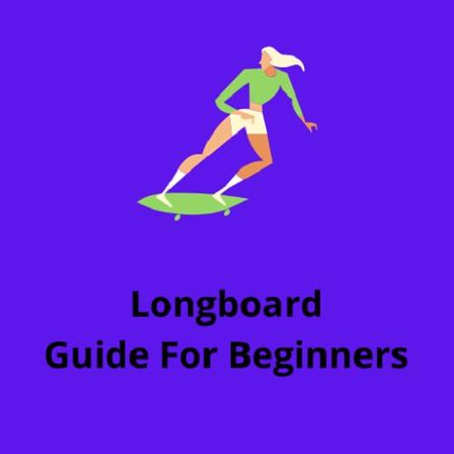 Longboard Guide For Beginners