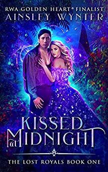 Kissed at Midnight (The Lost Royals Book 1) by [Ainsley Wynter]