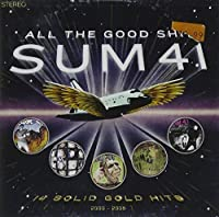All the Good Shit: 14 Solid Gold Hits, 2001-2008 [CD & DVD] by Sum 41 (2009-03-17)