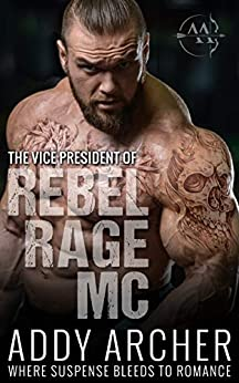 The Vice President (of Rebel Rage MC Book 2) by [Addy Archer, Hot Tree Editing]