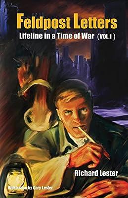 Feldpost Letters - Lifeline in a Time of War (Vol. 1)